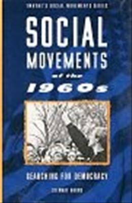 Social Movements of the 1960s: Searching for Democracy, by Burns 9780805797381