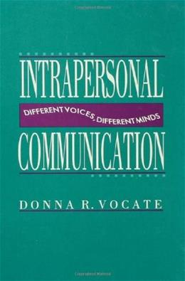 Intrapersonal Communication: Different Voices, Different Minds, by Vocate 9780805811285