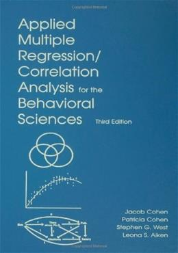 Applied Multiple Regression/Correlation Analysis for the Behavioral Sciences, 3rd Edition 3 w/CD 9780805822236