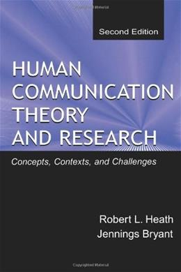 Human Communication Theory and Research, by Heath, 2nd Edition 9780805830088