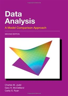 Data Analysis: A Model Comparison Approach, Second Edition 2 9780805833881