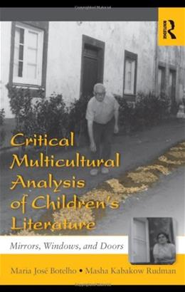 Critical Multicultural Analysis of Childrens Literature: Mirrors, Windows, and Doors, by Botelho 9780805837117