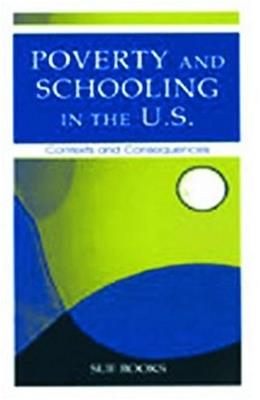 Poverty and Schooling in the U.S.: Contexts and Consequences, by Books 9780805838930