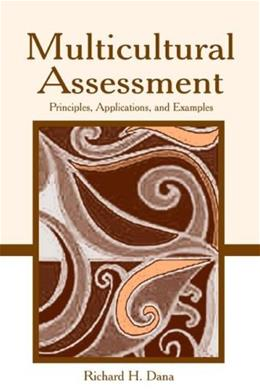 Multicultural Assessment: Principles, Applications and Examples, by Dana 9780805852004
