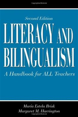 Literacy And Bilingualism: A Handbook for All Teachers, by Brisk, 2nd Edition 9780805855067