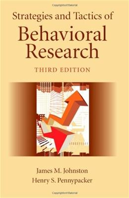 Strategies and Tactics of Behavioral Research, by Johnston, 3rd Edition 9780805858822