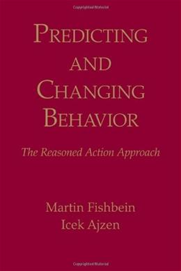 Predicting and Changing Behavior: The Reasoned Action Approach, by Fishbein 9780805859249