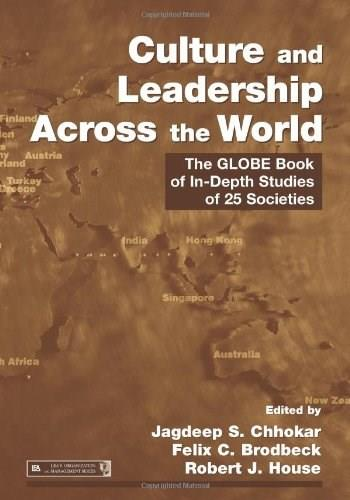Culture and Leadership Across the World: The GLOBE Book of In-Depth Studies of 25 Societies, by Chhokar 9780805859973