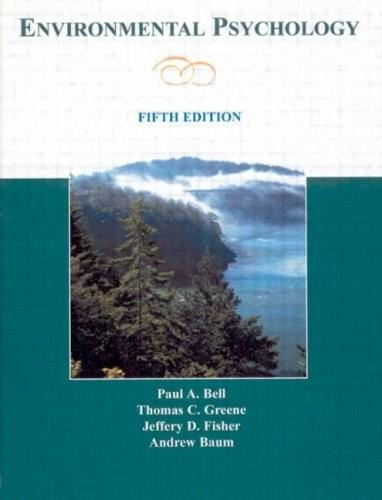 Environmental Psychology, by Bell, 5th Edition 9780805860887