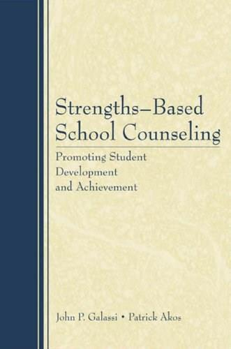 Strengths Based School Counseling, by Galassi 9780805862492