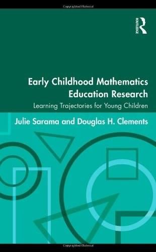 Early Childhood Mathematics Education Research: Learning Trajectories for Young Children, by Sarama 9780805863093