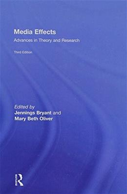 Media Effects: Advances in Theory and Research, by Bryant, 3rd Edition 9780805864496