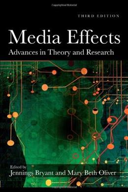 Media Effects: Advances in Theory and Research, by Bryant, 3rd Edition 9780805864502