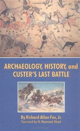 Archaeology, History, and Custer