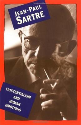 Existentialism and Human Emotions, by Sartre 9780806509020