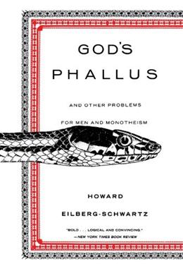 Gods Phallus: And Other Problems for Men and Monotheism 9780807012253
