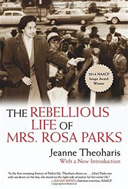 The Rebellious Life of Mrs. Rosa Parks 9780807076927