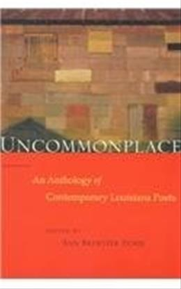 Uncommonplace: An Anthology of Contemporary Louisiana Poets ANNUAL 9780807122556