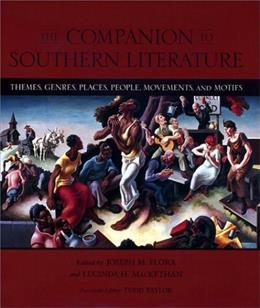 The Companion to Southern Literature: Themes, Genres, Places, People, Movements, and Motifs (Southern Literary Studies) First Edit 9780807126929