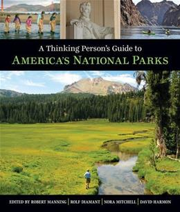 A Thinking Persons Guide To Americas National Parks 1 9780807600191