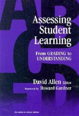 Assessing Student Learning: From Grading to Understanding, by Allen 9780807737538