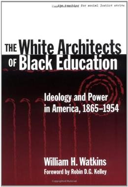 White Architects of Black Education, by Watkins 9780807740422