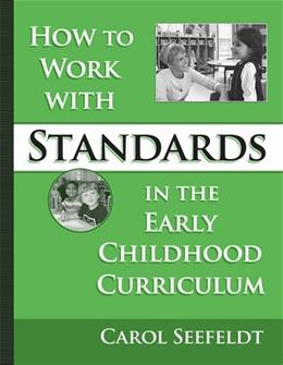 How To Work With Standards In The Early Childhood Classroom, by Seefeldt 9780807745878