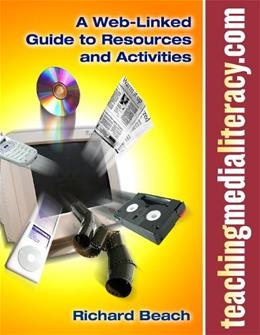 Teachingmedialiteracy.com,: A Web Linked Guide to Resources, by Beach 9780807747445