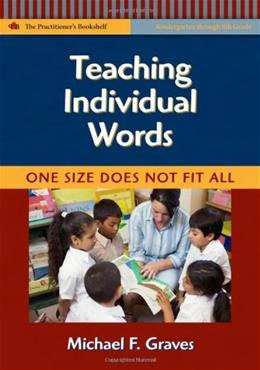 Teaching Individual Words: One Size Does Not Fitt All, by Graves 9780807749302