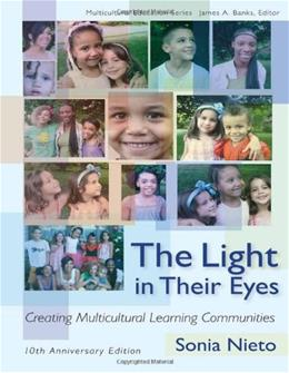 Light in Their Eyes: Creating Multicultural Learning Communities, by Nieto, 10th Anniversary Edition 9780807750544