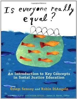 Is Everyone Really Equal? An Introduction to Key Concepts in Social Justice Education, by Sensoy 9780807752692