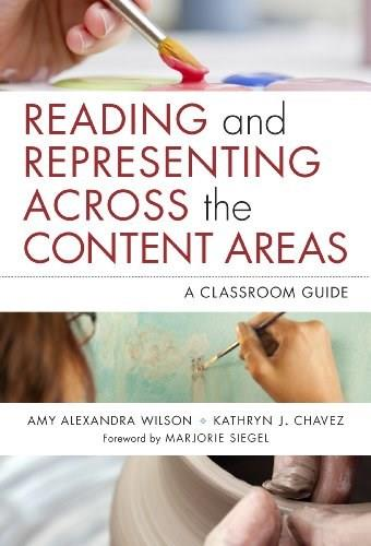 Reading and Representing Across the Content Areas: A Classroom Guide, by Wilson 9780807755679