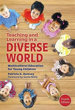Teaching and Learning in a Diverse World: Multicultural Education for Young Children, by Ramsey, 4th Edition 9780807756256