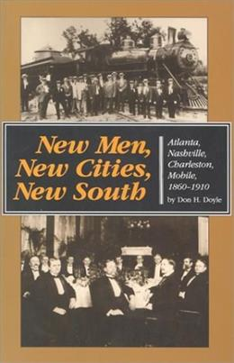New Men, New Cities, New South, by Doyle 9780807842706