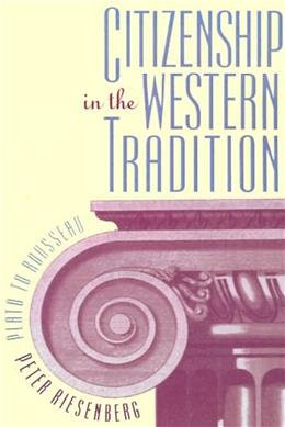 Citizenship in the Western Tradition: Plato to Rousseau Reissue 9780807844595