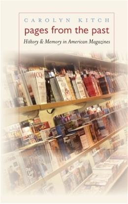 Pages from the Past: History and Memory in American Magazines 9780807856499