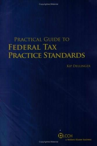 Practical Guide to Federal Tax Practice Standards, by Dellinger 9780808016304