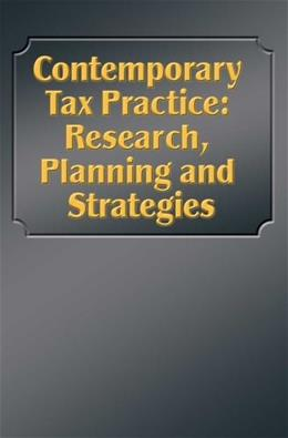 Contemporary Tax Practice:Research, Planning and Strategies, by Everett 9780808018650