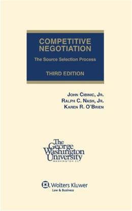 Competitive Negotiation: The Source Selection Process, 3rd Edition 9780808023913