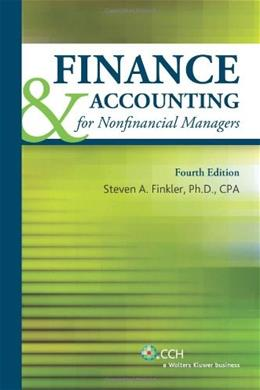 Finance and  Accounting for Nonfinancial Managers, by Finkler, 4th Edition 4 w/CD 9780808025764
