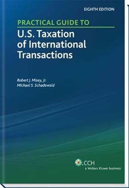 Practical Guide to U.S. Taxation of International Transactions, by Misey, 8th Edition 9780808026822