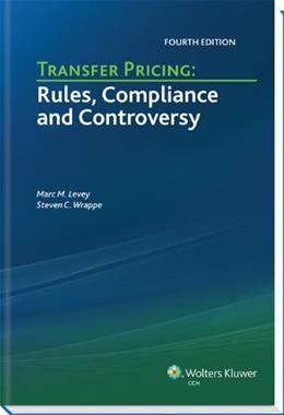Transfer Pricing: Rules, Compliance and Controversy, by Levey, 4th Edition 9780808030928