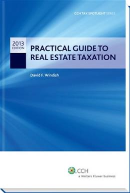 Practical Guide to Real Estate Taxation 2013, by Windish 9780808035022