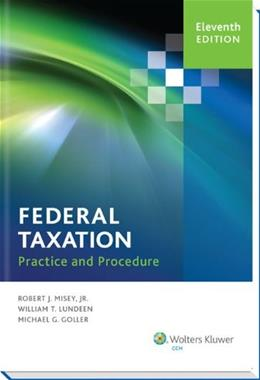 Federal Taxation Practice and Procedure, by Misey, 11th Edition 9780808036012