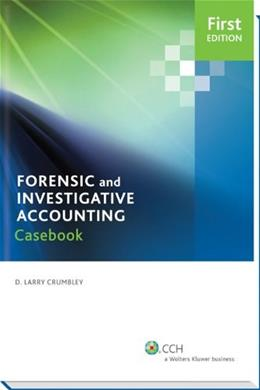 Case Studies; Forensic and Investigative Accounting Casebook, by Crumbley 9780808036449