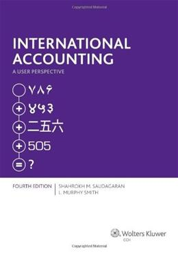 International Accounting: A User Perspective, by Saudagaran, 4th Edition 9780808036876