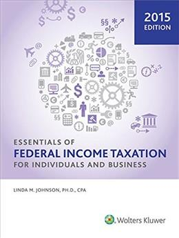 Essentials of Federal Income Taxation for Individuals and Business, by Johnson 9780808038009