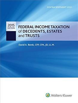 Federal Income Taxation of Decedents, Estates and Trusts, by Berek 9780808038382