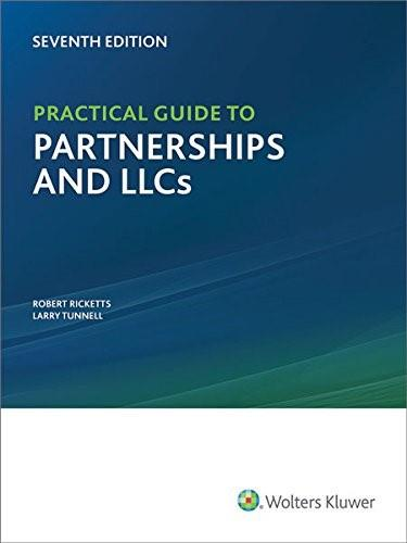 Practical Guide to Partnerships and LLCs, by Ricketts, 7th Edition 9780808040569