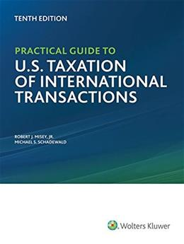Practical Guide to U.S. Taxation of International Transactions, by Misey, 10th Edition 9780808040842